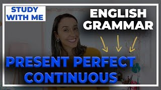 Present Perfect Continuous - Learn English Grammar