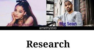 Big Sean - Research ft. Ariana Grande (Color Coded Lyrics)