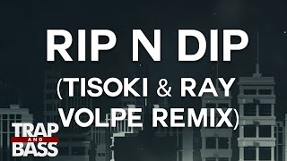 Getter, Tisoki, Ray Volpe - Rip N Dip (Channel: Trap and
