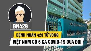 Bệnh nhân 429 tử vong, Việt Nam có 6 ca Covid-19 qua đời trên nền bệnh lý nặng
