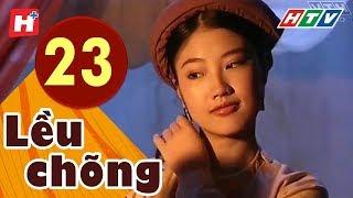 Lều Chõng - Tập 23 (Tập Cuối)   HTV Phim Tình Cảm Việt Nam Hay Nhất 2019