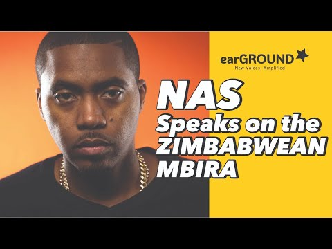 Hip Hop icon NAS speaks the Zimbabwean MBIRA instrument. #EARGROUND