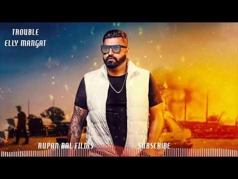 ELLY MANGAT - Trouble Lyrics   Punjabi Song
