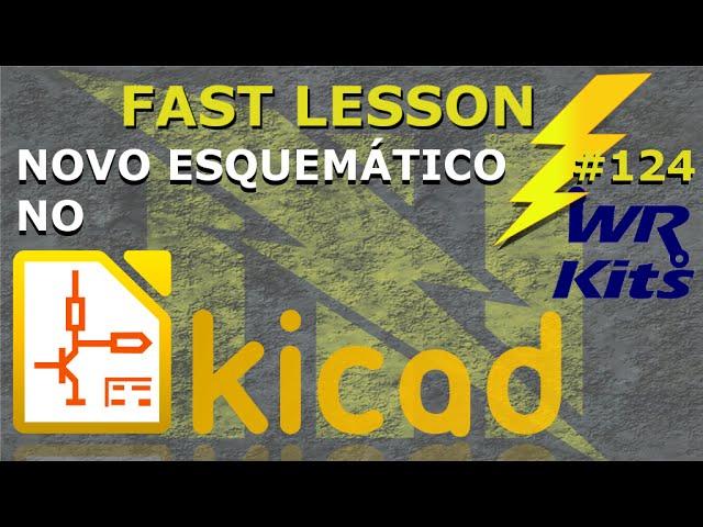 NOVO ESQUEMÁTICO NO KICAD (Ao Vivo!) | Fast Lesson #124
