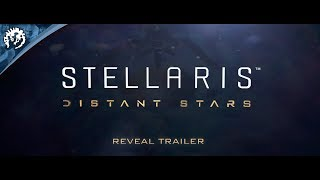 Stellaris - Distant Stars Story Pack Reveal Trailer