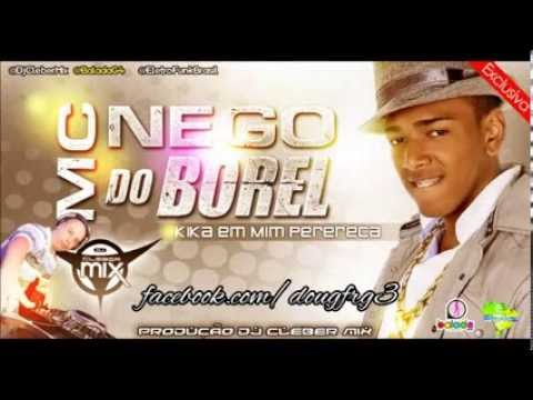 Baixar Dj Cleber Mix Feat Nego Do Borel ♔ Kika Em Mim Perereca (2013)