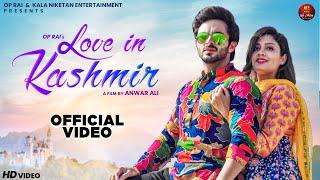 Love In Kashmir – Subhash Foji Ft Manpreet Kaur Video HD