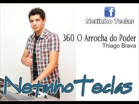 Baixar Netinho Teclas - 360 O Arrocha do Poder (Thiago Brava)