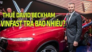 David Beckham nhận được bao nhiêu tiền khi quảng cáo xe hơi cho VinFast?Tin Xe Hơi