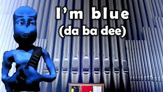I'm blue (organ cover)