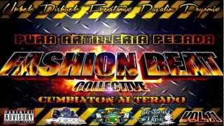 Cumbia Caldosa - Dj Duvalin D.A.R.★Fashion Beat Vol 11 Pura Artilleria Pesada®★