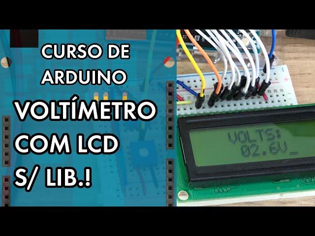 VOLTÍMETRO COM LCD SEM BIBLIOTECA | Curso de Arduino #276