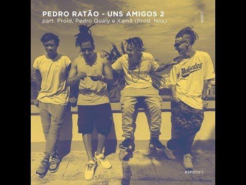 Uns Amigos 2 [Pedro Ratão, Froid, Pedro Qualy e Xamã]  [VIDEOCLIPE OFICIAL] (Prod. Nox)