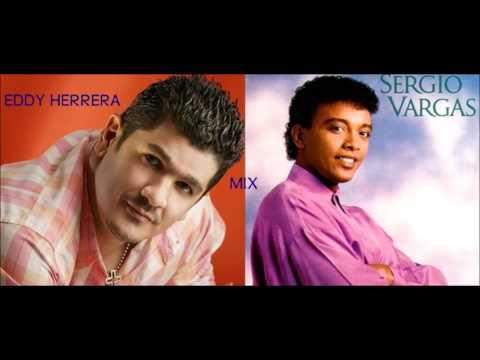 EDDY HERRERA Y SERGIO VARGAS MIX