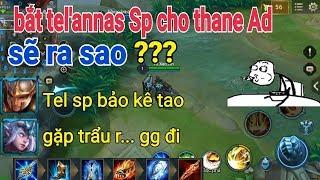 Troll Game - Sẽ Ra Sao Khi Nhận Thane Là AD Bắt Tel'Annas SP | Yo Game