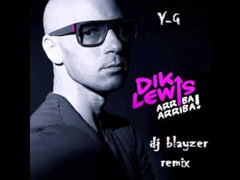 dik lewis arriba arriba (dj blayzer remix )