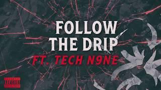 Krizz Kaliko - Follow The Drip Ft. Tech N9ne   OFFICIAL AUDIO