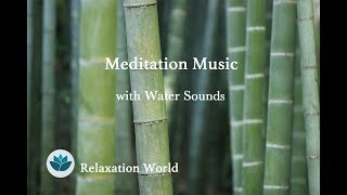 Meditation Music | Water Sounds | Relaxing Music | Sleep Music