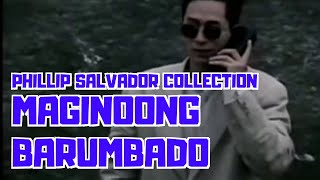 MAGINOONG BARUMBADO - FULL MOVIE - PHILLIP SALVADOR