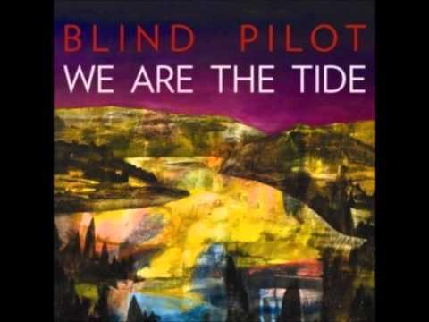 Get It Out - Blind Pilot
