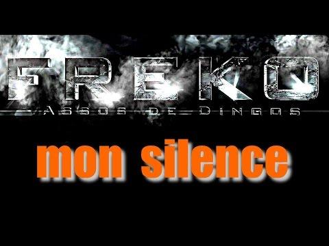 FREKO : mon silence ( refrain : ZRINK )