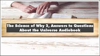 Jay Ingram The Science of Why 2 Answers to Questions About the Universe Audiobook