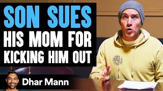 Son Sues His Own Mom For Kicking Him Out, Instantly Regrets It | Dhar Mann