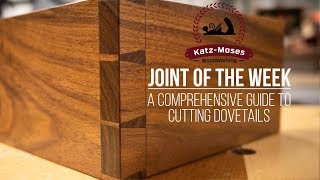 A Comprehensive Guide to Cutting Dovetails - Tips and Tricks Galore
