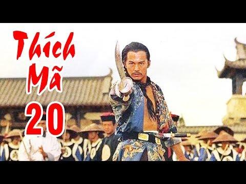 Thích Mã - Tập 20 | Phim Bộ Kiếm Hiệp Trung Quốc Hay Nhất - Thuyết Minh