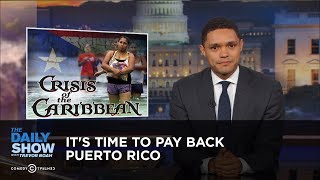 It's Time to Pay Back Puerto Rico: The Daily Show