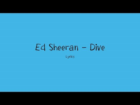 Ed Sheeran - Dive (Lyrics)