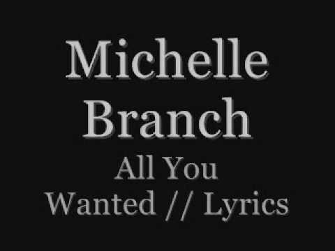 Michelle Branch-all you wanted-Lyrics.