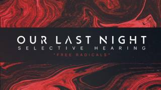 """Our Last Night - """"Free Radicals"""" (SELECTIVE HEARING Album Stream) Track 3 of 7"""
