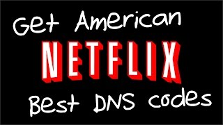 DNS codes to get American Netflix *NEW 2015*