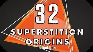 32 Superstition Origins - mental_floss on YouTube (Ep. 33)