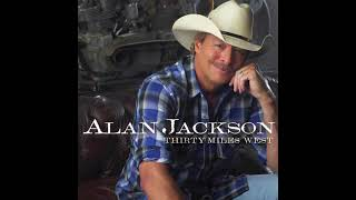 Alan Jackson -  When I Saw You Leaving in my mind.
