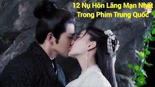12 Nụ Hôn Lãng Mạn Nhất Trong Phim Trung Quốc Năm 2017