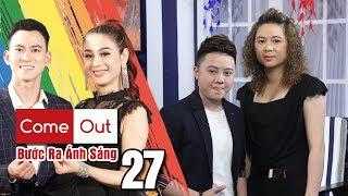 COME OUT–BƯỚC RA ÁNH SÁNG #27 FULL  Mong bố chấp nhận MÌNH LÀ LES - Hotgirl Hà Nội đã cắt đi mái tóc