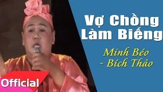 Vợ Chồng Làm Biếng - Minh Béo ft. Bích Thảo [Liveshow MV HD]