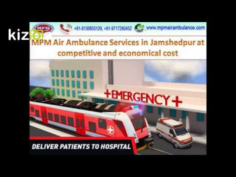 MPM Air Ambulance Services in Jamshedpur at Affordable Cost