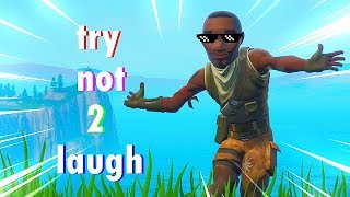 Try NOT to laugh ... (fortnite edition)