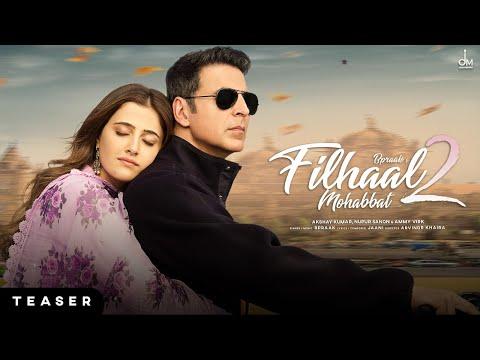 Filhaal 2 Mohabbat Song Teaser- Akshay Kumar, Nupur Sanon