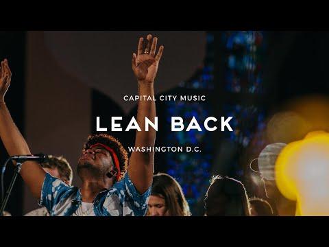 Lean Back | Capital City Music | Live from Washington, DC | Kingdom Come Album