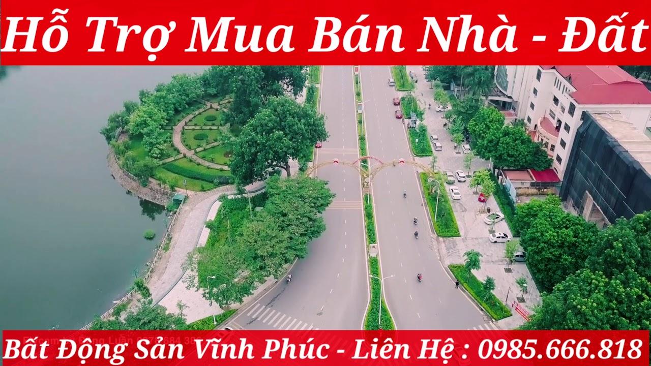 Bán đất Vĩnh Phúc - Hỗ trợ mua bán, ký gửi nhà đất - LH: 0985 666 818