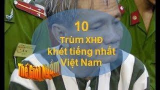 Điểm mặt 10 trùm xã hội đen khét tiếng nhất Việt Nam (Phần 1)