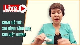 Việt Hương 2018 | Khán giả trẻ, xin đừng tặng hoa cho Việt Hương [LIVE]