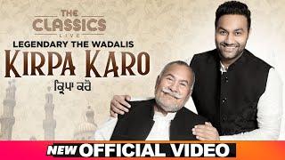 Kirpa Karo – Ustad Puran Chand Wadali – Lakhwinder Wadali Video HD