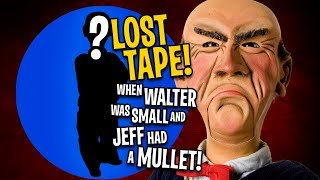 LOST TAPES! When Walter Was Small and Jeff Had a Mullet | JEFF DUNHAM
