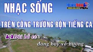 Karaoke Nhạc Sống   TRÊN CÔNG TRƯỜNG RỘN TIẾNG CA   Beat chất lượng cao