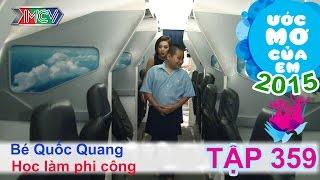 Lan Trinh giúp đỡ ước mơ học phi công - bé Nguyễn Quốc Quang | ƯỚC MƠ CỦA EM | Tập 359 | 151001